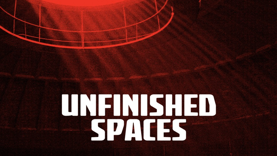 __Unfinished Spaces